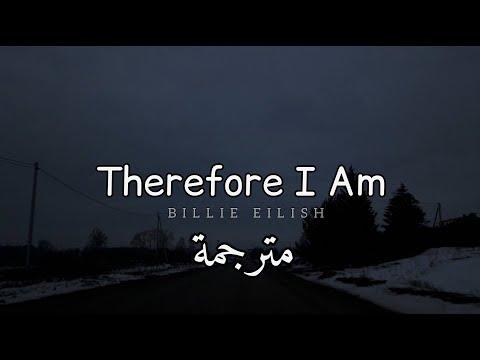 مترجمة Billie Eilish - Therefore I Am
