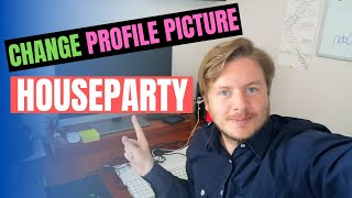 How To Change Profile Picture On Houseparty App 2020
