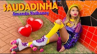 SAUDADINHA | AMANDA NATHANRY - DJ MALHARO (Clip Oficial)