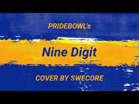 Swecore - Nine Digit (Pridebowl Cover)