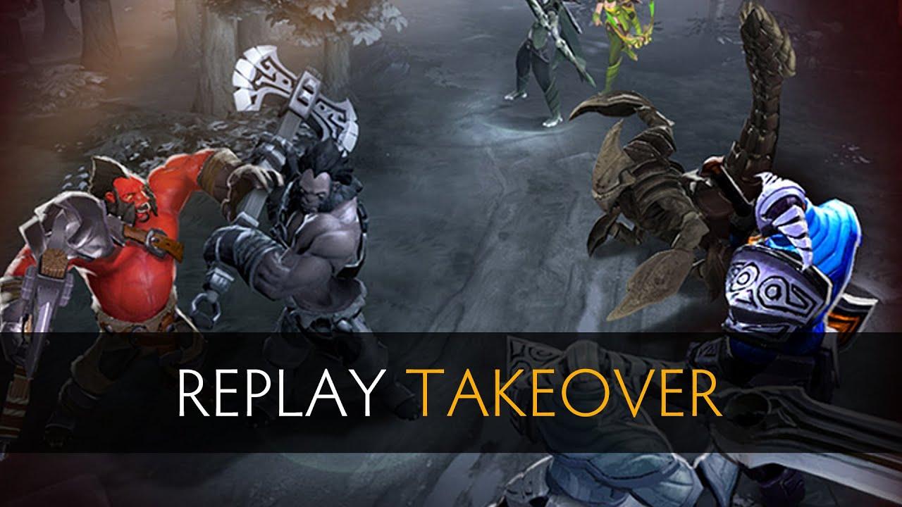 Dota 2 Replay Takeover (Gameplay) - YouTube