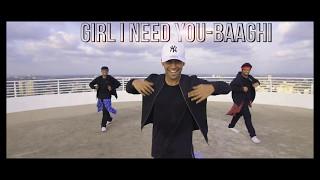 Girl I Need You   BAAGHI   Tiger, Shraddha   Nicky Pinto    Dance Choreography