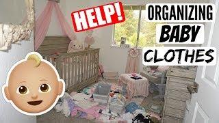 ORGANIZING BABY CLOTHES (SEND HELP LOL)