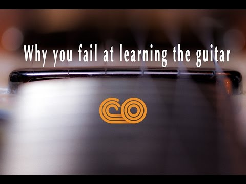 Why you fail at learning the guitar and what you need to know to succeed
