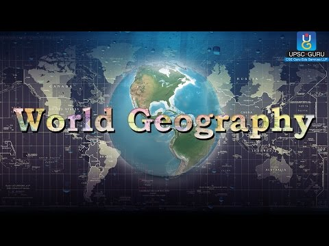 IAS ( UPSC) Preparation : World Geography  introduction