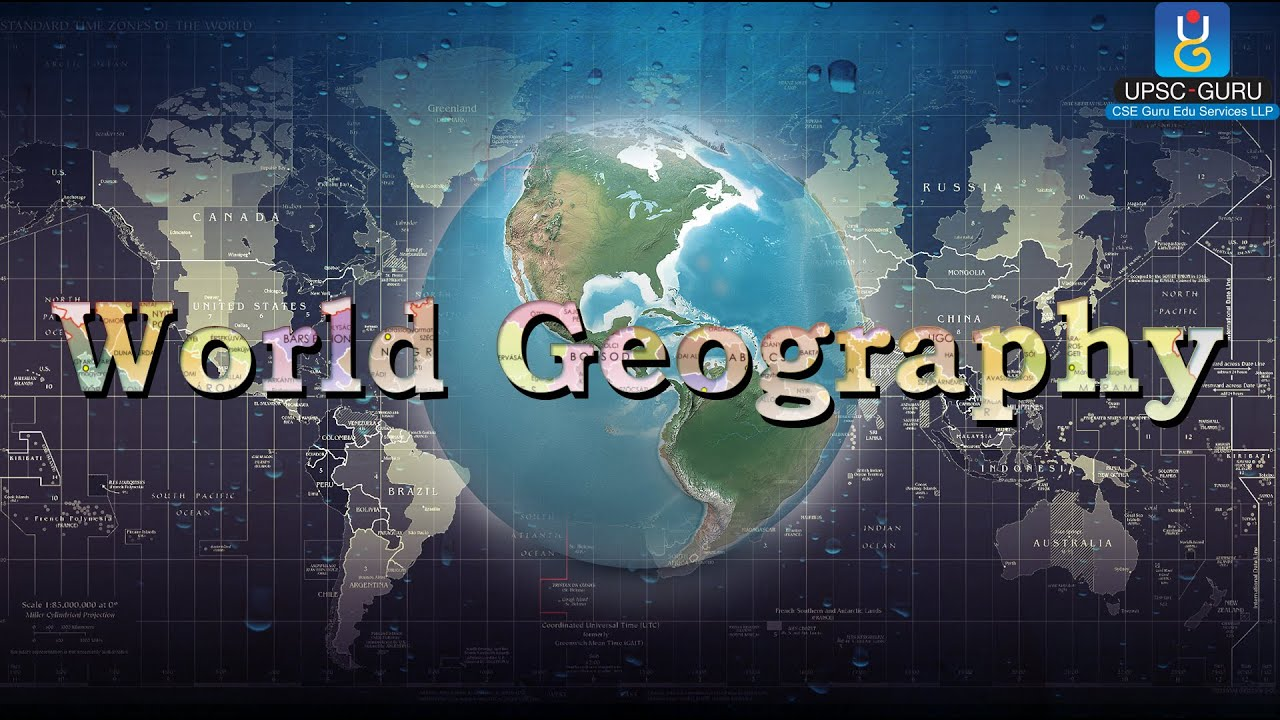 Ias upsc preparation world geography introduction youtube freerunsca