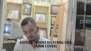 RAYOLA- Rindu Disayang Uda Cover Bg Adim_  Rancak Bana