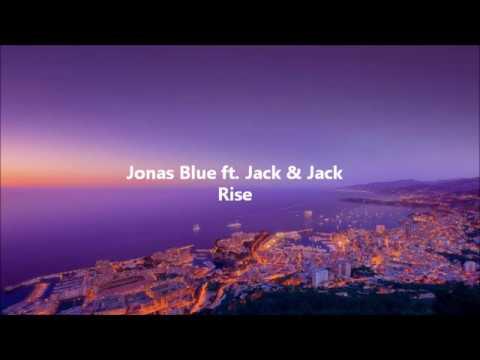 Jonas Blue ft Jack & Jack - Rise Testo e Traduzione