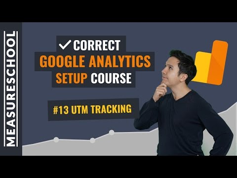 UTM Tracking in Google Analytics | Lesson 13