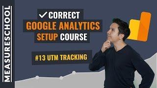 UTM Tracking in Google Analytics | Lesson 13