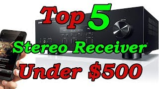 Top 5 Best Stereo Receiver Under $500 for 2018
