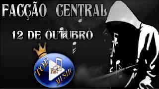FACÇÃO CENTRAL - 12 DE OUTUBRO (DIA DAS CRIANÇAS) ♪(LETRA+DOWNLOAD)♫