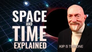What is Space and Time Continuum? - Kip Stephen Thorne