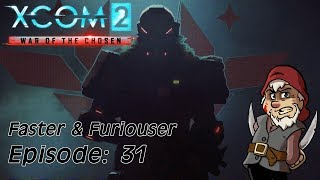 Perfidious Pete Plays XCOM: War of the Chosen – Faster & Furiouser [Episode 31]