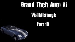 Grand Theft Auto III Walkthrough part 18 [720p] [PC Gameplay]
