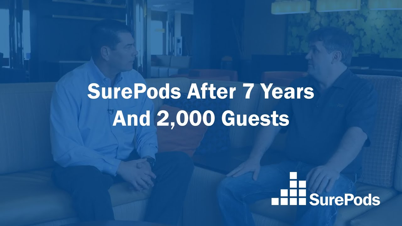 Seven Years Later, SurePods Still Wow