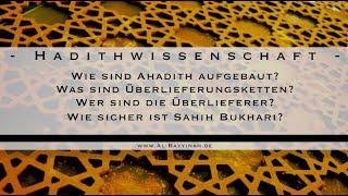Wie sicher sind Sahih Hadithe und wer sind die Überlieferer?