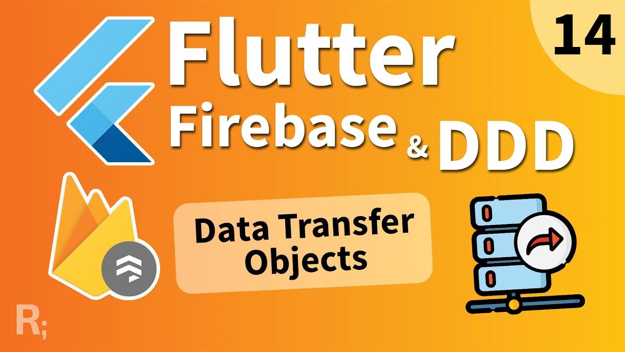 Flutter Firebase & DDD Course [14] - Data Transfer Objects