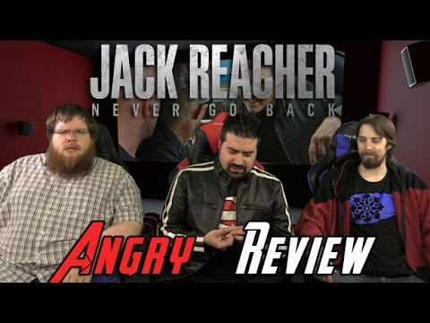 Jack Reacher Never Go Back Angry Review