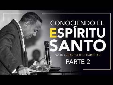 Conociendo El Espiritu Santo PARTE 2 -Pastor Juan Carlos Harrigan-