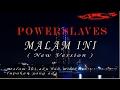 Download POWERSLAVES - MALAM INI ( NEW VERSION ) Download Lagu Mp3 Terbaru, Top Chart Indonesia 2018