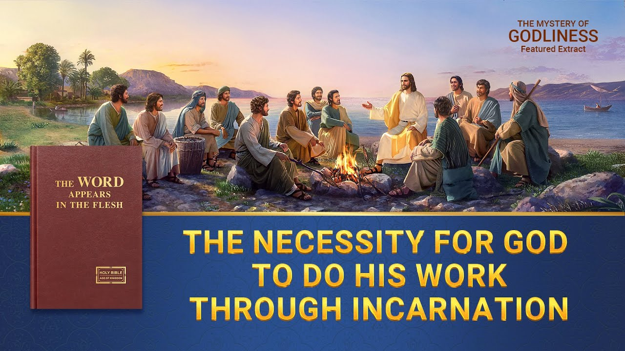 "Gospel Movie Extract 6 From ""The Mystery of Godliness"": The Necessity for God to Do His Work Through Incarnation"