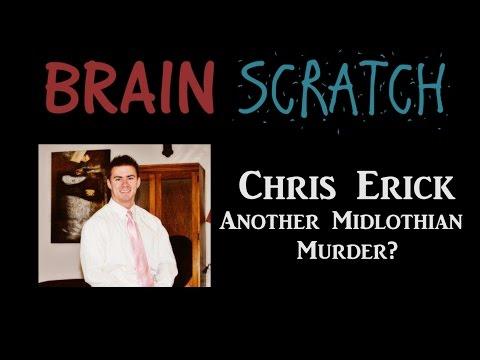 BrainScratch: Chris Erick - Another Midlothian Murder?