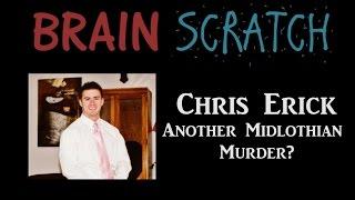 Brainscratch Chris Erick Another Midlothian Murder Youtube