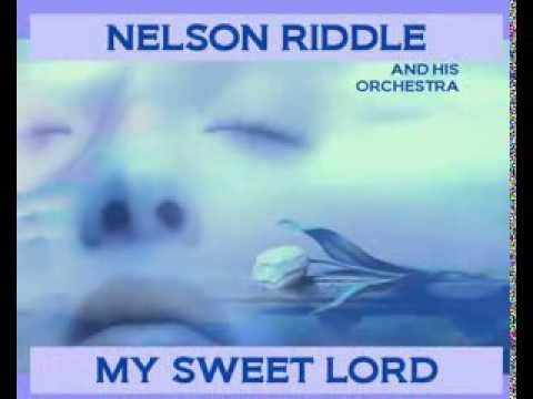 Nelson Riddle and His Orchestra    My Sweet Lord