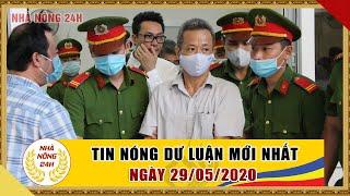 An ninh ngày mới hôm nay | Tin tức Việt Nam mới nhất | Tin nóng 24h ngày 29/05/2020 | NHÀ NÔNG 24H