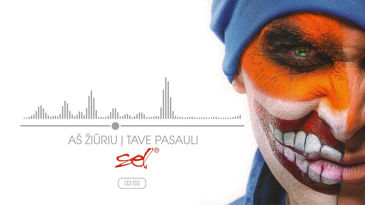 SEL - Aš Žiuriu Į Tave Pasauli (Official Audio)