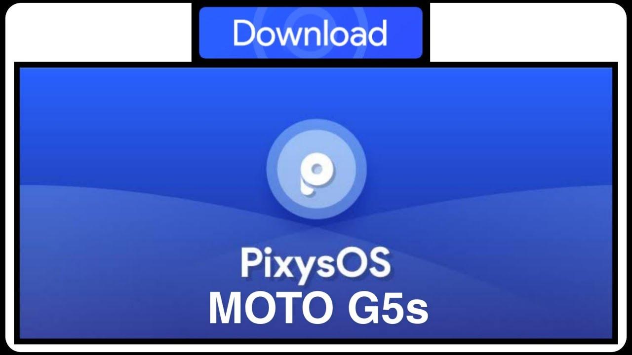 [ROM 9 0] PixysOS MOTO G5S!