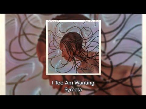 I Too Am Wanting - Syreeta