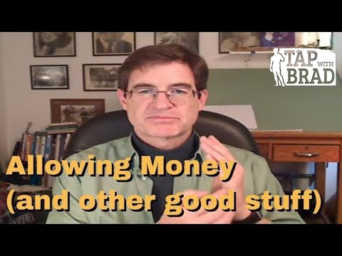 Allowing Money (and other good stuff) - Tapping with Brad Yates