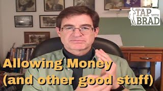 Allowing Money (and other good stuff) - Tapping with Brad Yates thumbnail