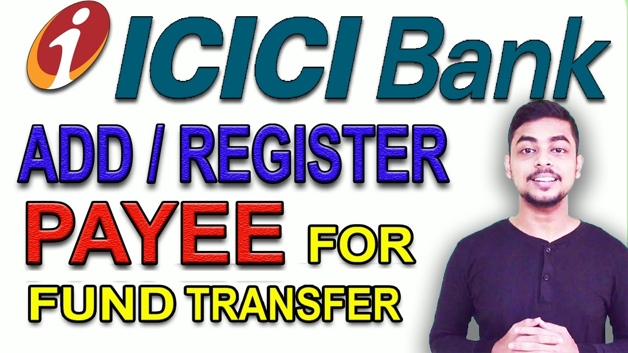 how to add payee for fund transfer in icici net banking