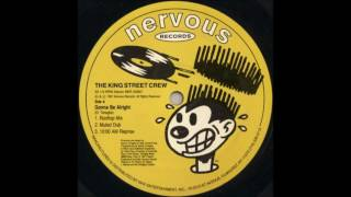 Play Gonna Be Alright By The King Street Crew (Muted Dub)