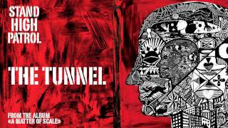 STAND HIGH PATROL : The Tunnel
