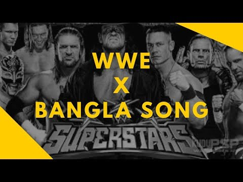 WWE X BANGLA SONG