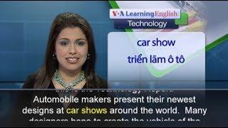 Phát âm chuẩn cùng VOA - Anh ngữ đặc biệt: Car of the Near Future (VOA-Tech)