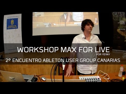 Workshop Max For Live por Yeray - 2º Encuentro Ableton User Group Canarias