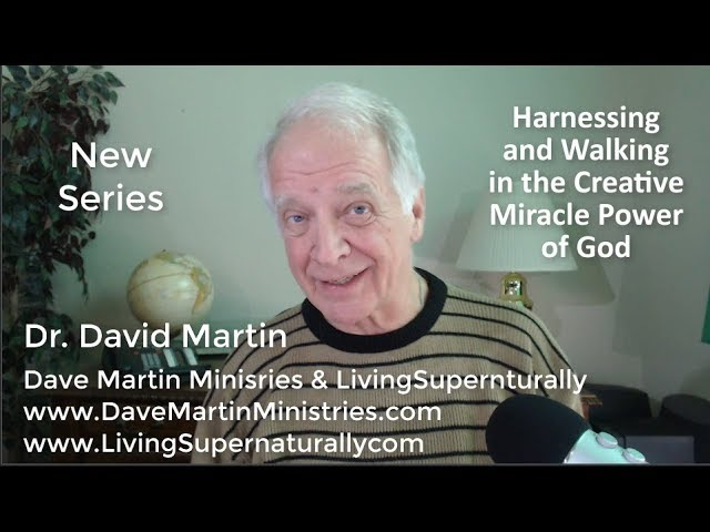 11-19-19 Harnessing and Walking in the Creative Miracle Power of God