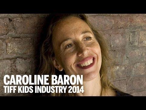 CAROLINE BARON | Closing Keynote | TIFF Kids Industry 2014