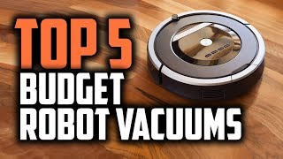 Best Budget Robot Vacuums In 2019 [top 5 Cheap Robot Vacuum Cleaners]