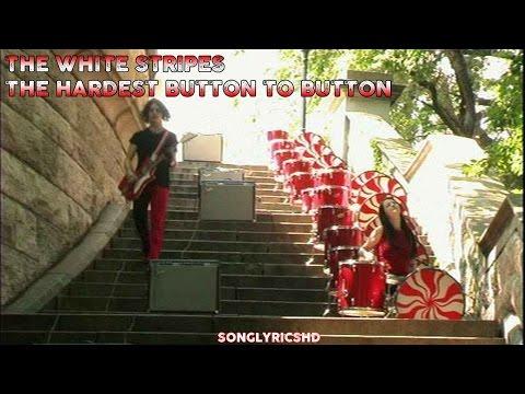 The White Stripes - The Hardest Button To Button (Lyrics) By SongLyricsHD
