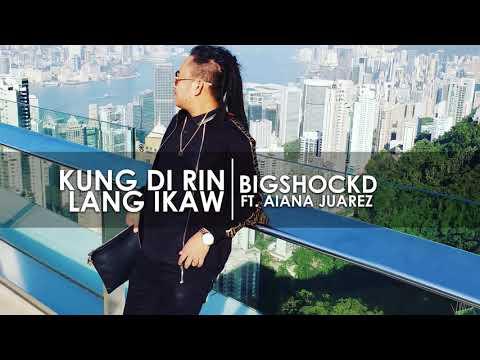 Bigshockd - Kung di rin lang ikaw (Rap Version) ft. Aiana Juarez (DecemberAvenue & Moira Dela Torre)