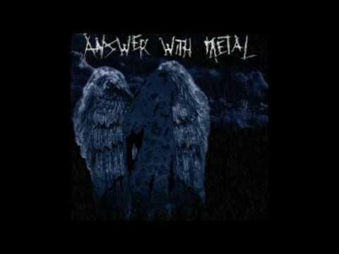 Answer With Metal - Self Titled - Full Album