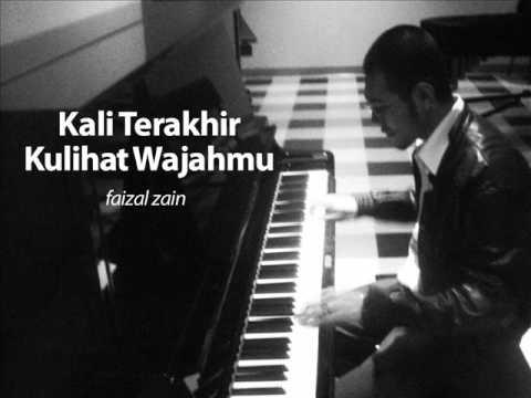Kali terakhir ku lihat wajahmu - Faizal Zain