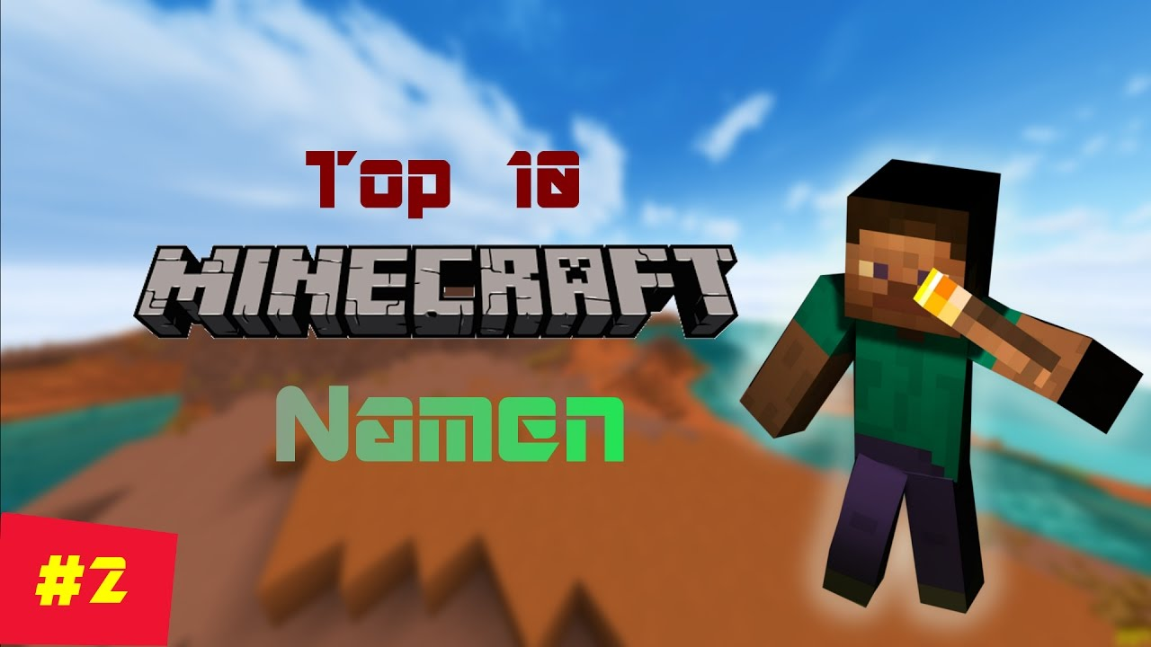 Top Minecraft Namen YouTube - Minecraft namen fruher andern