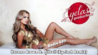 Havana Brown ft. Pitbull - We Run The Night (Eyelash Remix - Radio Edit)